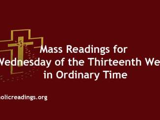 Mass Readings for Wednesday of the Thirteenth Week in Ordinary Time