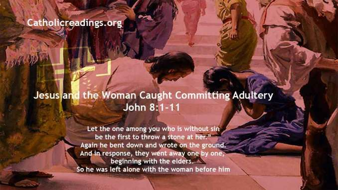 Jesus and the Woman Caught in Committing Adultery - John 8:1-11 - Bible Verse of the Day