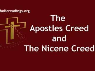 The Apostles Creed and The Nicene Creed