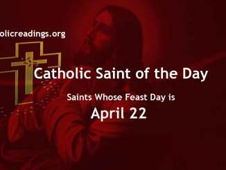 List of Saints Whose Feast Day is April 22 - Catholic Saint of the Day
