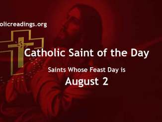 Saints Whose Feast Day is August 2 - Catholic Saint of the Day