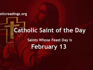 List of Saints Whose Feast Day is February 13 - Catholic Saint of the Day