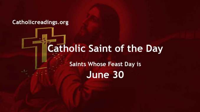 List of Saints Whose Feast Day is June 30 - Catholic Saint of the Day