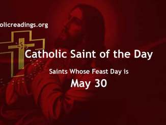 List of Saints Whose Feast Day is May 30 - Catholic Saint of the Day