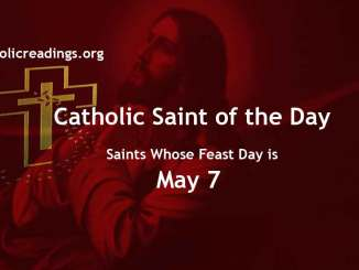 List of Saints Whose Feast Day is May 7 - Catholic Saint of the Day