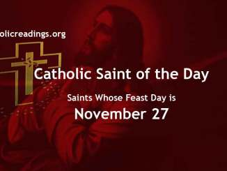 List of Saints Whose Feast Day is November 27 - Catholic Saint of the Day
