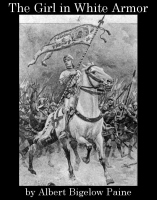 The Girl in the White Armor, by Albert Bigelow Paine
