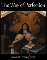The Way of Perfection, by Saint Teresa of Avila