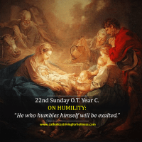 "22nd Sunday O.T. Year C. ON HUMILITY. HEAVEN IS FOR THE HUMBLE. The Catechist and the ""smart"" girl."