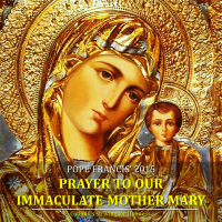 POPE FRANCIS' PRAYER TO THE IMMACULATE CONCEPTION OF MARY