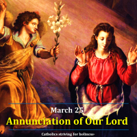 Mar. 25: ANNUNCIATION OF OUR LORD (Solemnity). Summary vid + full text