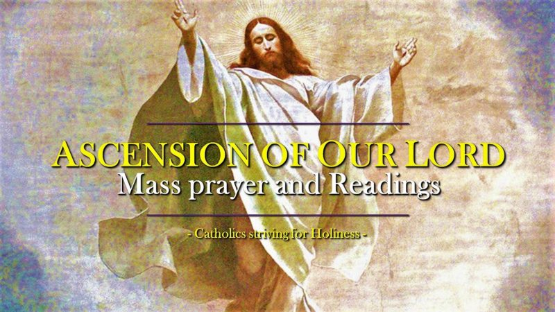 ASCENSION OF OUR LORD THURSDAY OR SUNDAY. MASS PRAYERS AND READINGS.