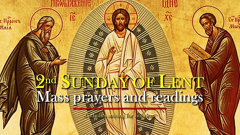 2ND SUNDAY OF LENT YEAR B MASS PRAYERS AND READINGS.