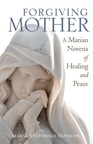 Forgiving Mother: A Marian Novena of Healing Book Cover
