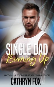 Book Cover: Single Dad Burning Up (Book 3)