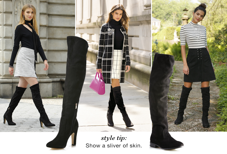 Style Tip: Wear over the knee boots with a skirt and show just a sliver of skin. Three examples of this are shown.
