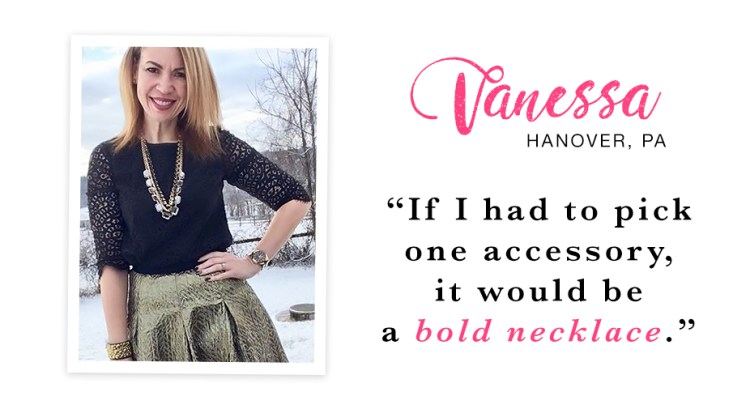 """A woman standing outside looking fabulous in a black lace top and a gold metallic skirt. Captioned, """"If I had to pick one accessory, it would be a bold necklace. - Vanessa, Hanover, PA."""""""