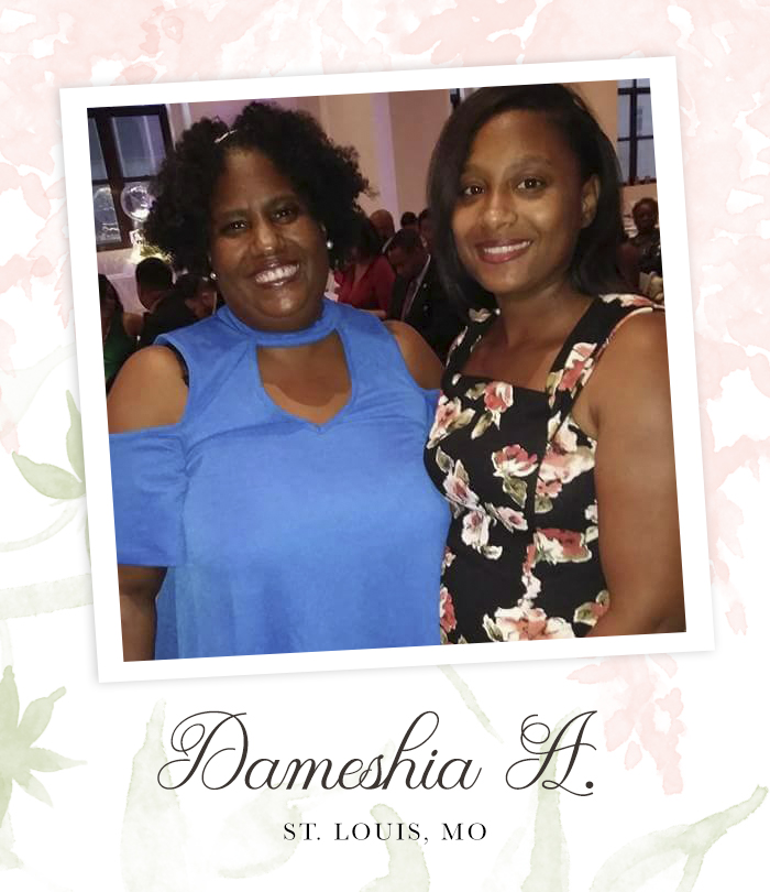 "A mother and her adult daughter in beautiful dresses are happily smiling at the camera. Captioned, ""Dameshia A. St. Louis, MO"""