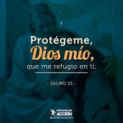 Protégeme, Dios mío no hay otro lugar de refugio más que en tu presencia.