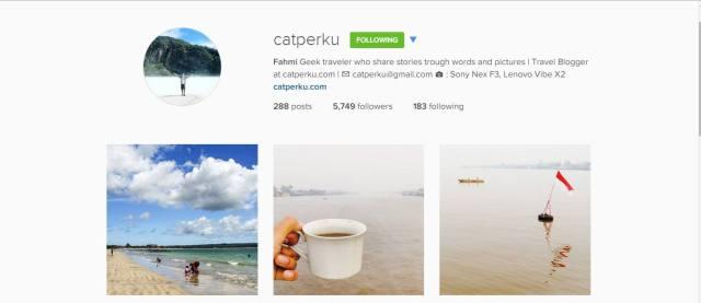 Saya menggunakan instagram untuk berbagi foto perjalanan secara live atau foto - foto lama yang tidak bisa dipublish di travel blog catperku.