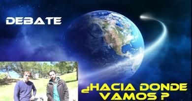 ¿HACIA DONDE VA LA HUMANIDAD? Debate con Iván Martínez