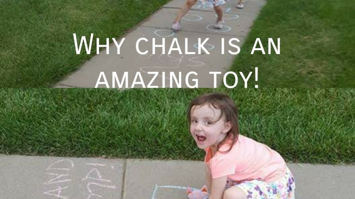 Why chalk is an amazing toy!