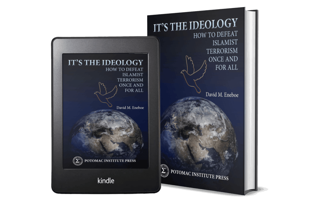 It's the Ideology: How to Defeat Islamist Terrorism Once and for All