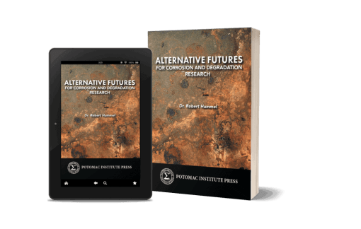 Alternative Futures for Corrosion and Degradation Research<br>(Potomac Institute for Policy Studies)