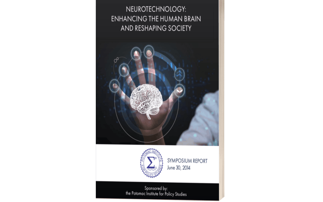 Neurotechnology: Enhancing the Human Brain and Reshaping Society(Potomac Institute for Policy Studies)