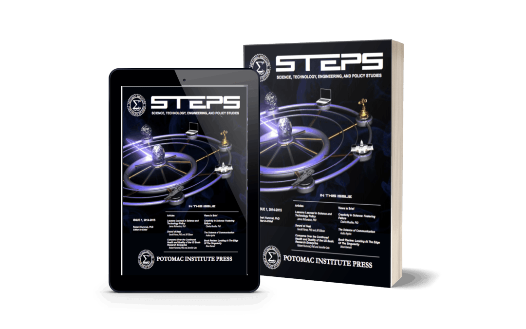 STEPS: The Technical Publication of the Potomac Institute for Policy Studies (Potomac Institute Press)