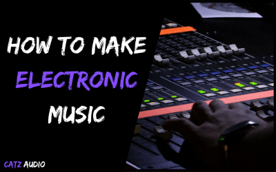 How To Make Electronic Music