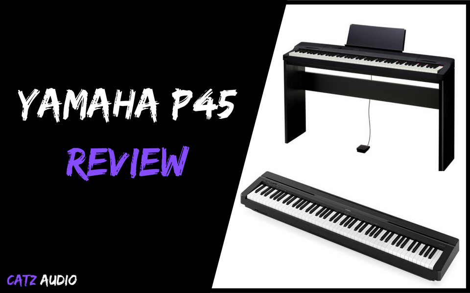 Yamaha P45 Review Catz Audio