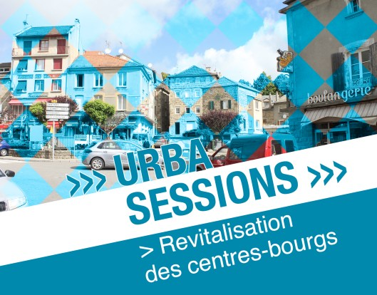 URBA SESSION Revitalisation centre bourgs