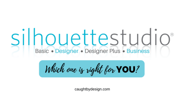 Silhouette Studio Which Edition Is Right For You Caught By Design