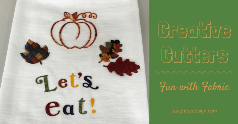 Creative Cutters: Fun with Fabric