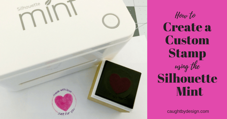 How to Create a Custom Stamp Using the Silhouette Mint