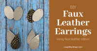 DIY Faux Leather Earrings Using Hobby Lobby Faux Leather ...