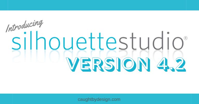 Introducing Silhouette Studio Version 4.2