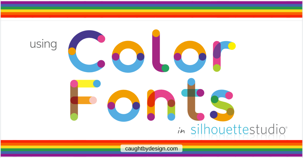 Color Fonts, Silhouette Studio