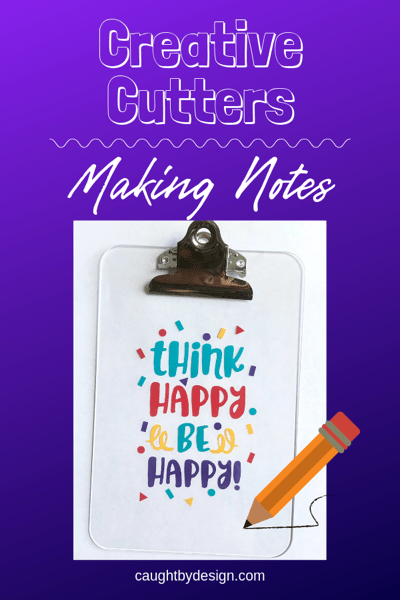 Creative Cutters Making Notes Pinterest Image