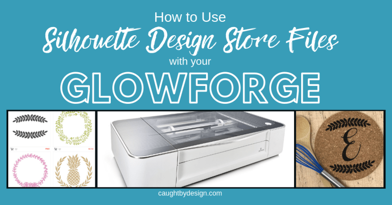 How to Use Silhouette Design Store Files with Your Glowforge