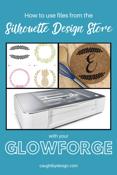 Silhouette Design Store and Glowforge Pinterest Image