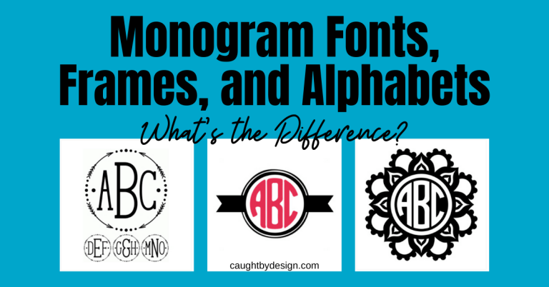 Monogram Fonts, Frames, and Alphabets – What's the Difference?