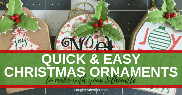 Quick & Easy (Budget-Friendly!) Christmas Ornaments to make with your Silhouette