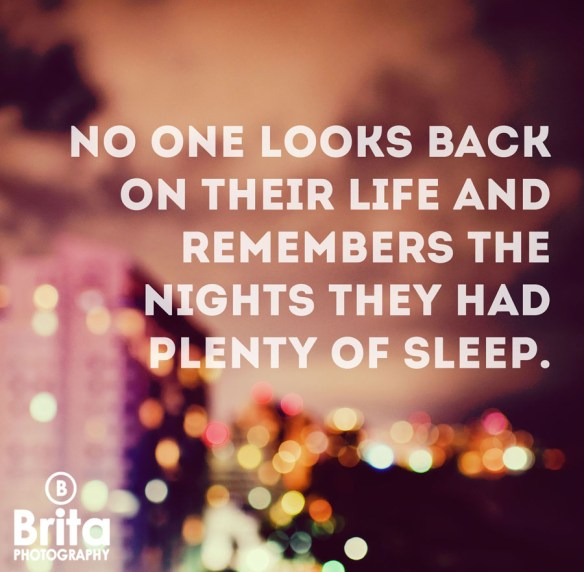Brita-Photography-_-no-one-looks-back-on-their-life-and-remembers-the-night-they-had-plenty-of-sleep1