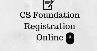 CS Foundation Registration Online For June 2017