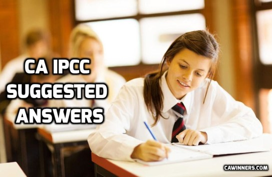 CA IPCC Suggested Answers May 2016