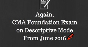 CMA Foundation Exam on Descriptive Mode | June 2016