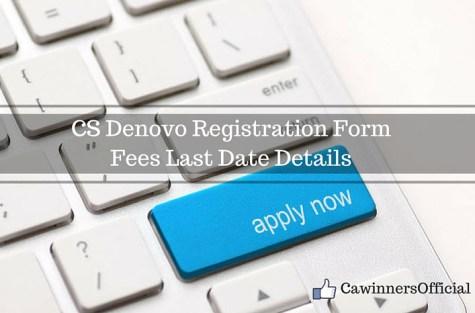 CS Denovo Registration Form Fees Last Date