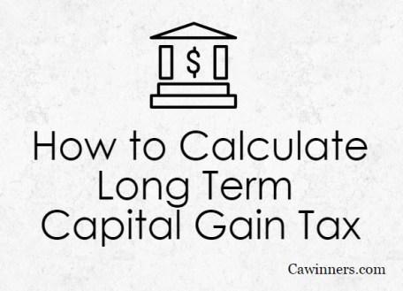 How to Calculate Long Term Capital Gain Tax